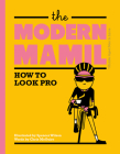 The Modern Mamil: How to Look Pro Cover Image
