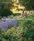 The Naturally Beautiful Garden: Designs That Engage with Wildlife and Nature Cover Image