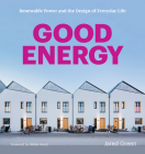 Good Energy: Renewable Power and the Design of Everyday Life Cover Image