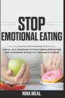 Stop Emotional Eating: The 15 - Day Program to Stop Compulsive Eating and to Burning Excess Fat Through Hypnosis Cover Image