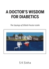 A Doctor's Wisdom for Diabetics: The Sayings of Elliott Proctor Joslin Cover Image