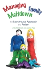Managing Family Meltdown: The Low Arousal Approach and Autism Cover Image