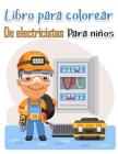 Libro para colorear de electricistas para niños: Más de 50 páginas de alta calidad Entre nosotros diseños para colorear para niños y adultos Páginas p Cover Image