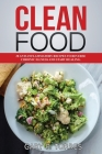 Clean Food - 30 anti-inflammatory recipes to reverse chronic illness and start healing Cover Image