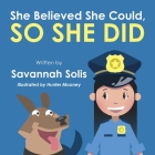 She Believed She Could, So She Did Cover Image
