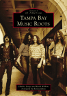Tampa Bay Music Roots Cover Image