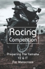 Racing Competition: Preparing The Yamaha YZ & IT For Motocross: Motocross Riding School Cover Image