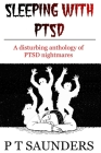 Sleeping with PTSD: An anthology of PTSD Nighmares Cover Image