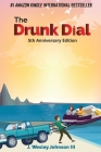 The Drunk Dial: 5th Anniversary Edition Cover Image