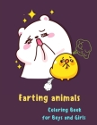 Farting Animals Coloring Book for Boys and Girls: Funny Farting Animals Coloring Book for Kids Great Gift Idea for Kids Farting Books for Kids Cover Image