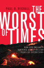 The Worst of Times: How Life on Earth Survived Eighty Million Years of Extinctions Cover Image