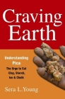Craving Earth: Understanding Pica: The Urge to Eat Clay, Starch, Ice, and Chalk Cover Image