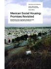 The Mexican Social Housing: Promises Revisited: Louis I. Kahn Visiting Assistant Professorship Cover Image