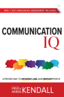 Communication IQ: A Proven Way to Influence, Lead, and Motivate People Cover Image