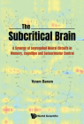 Subcritical Brain, The: A Synergy of Segregated Neural Circuits in Memory, Cognition and Sensorimotor Control Cover Image