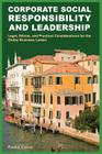 Corporate Social Responsibility and Leadership: Legal, Ethical, and Practical Considerations for the Global Business Leader Cover Image