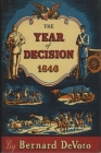 The Year of Decision, 1846 Cover Image