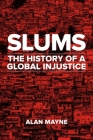 Slums: The History of a Global Injustice Cover Image