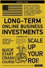Long-Term Online Business Investments [6 in 1]: Learning to Attract Wealth, Health, and Happiness Cover Image