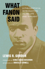 What Fanon Said: A Philosophical Introduction to His Life and Thought (Just Ideas) Cover Image