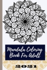 Mandala Coloring Book For Adults 30 Unique: : Mandalas A special book for kids, a great book with all kinds of artistic motifs. 8.5 × 11 in 30 pages. Cover Image