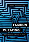 Fashion Curating: Critical Practice in the Museum and Beyond Cover Image