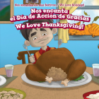 Nos Encanta El Día de Acción de Gracias / We Love Thanksgiving! Cover Image