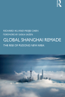 Global Shanghai Remade: The Rise of Pudong New Area Cover Image
