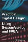 Practical Digital Design: Using SystemVerilog and FPGA Cover Image