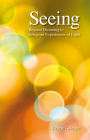 Seeing: Beyond Dreaming to Religious Experiences of Light Cover Image