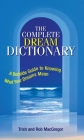 The Complete Dream Dictionary: A Bedside Guide to Knowing What Your Dreams Mean Cover Image