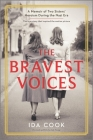 The Bravest Voices: A Memoir of Two Sisters' Heroism During the Nazi Era Cover Image