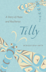 Tilly: A Story of Hope and Resilience Cover Image