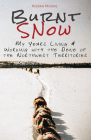 Burnt Snow: My years living and working with the Dene of the Northwest Territories Cover Image