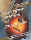 Progressive Melodies for Mandocello: 40 Studies for Sightreading and Technical Development Cover Image