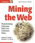 Mining the Web: Transforming Customer Data Into Customer Value Cover Image