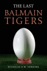 The Last Balmain Tigers Cover Image