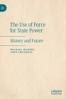 The Use of Force for State Power: History and Future Cover Image