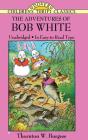 The Adventures of Bob White (Dover Children's Thrift Classics) Cover Image