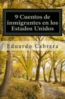 9 Cuentos de inmigrantes en los Estados Unidos Cover Image