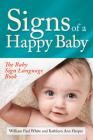 Signs of a Happy Baby: The Baby Sign Language Book Cover Image