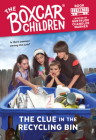 The Clue in the Recycling Bin (The Boxcar Children Mysteries #126) Cover Image