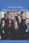 The West Wing Ultimate Trivia Challenge: The West Wing Quizzes and Facts For All Fans: The West Wing Quiz Cover Image