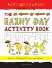 All You Need Is a Pencil: The Rainy Day Activity Book: Games, Doodling, Puzzles, and More! Cover Image