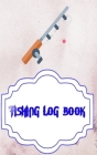 Fishing Logbook Toggle Navigation: Fly Fishing Logbook Size 5 X 8 Inch - Wonderful - Little # All Cover Matte 110 Page Fast Prints. Cover Image