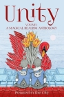 Unity, Volume 1: A Magical Realism Anthology Cover Image