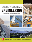 Energy Systems Engineering: Evaluation and Implementation, Third Edition Cover Image