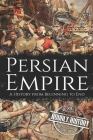 Persian Empire: A History from Beginning to End Cover Image