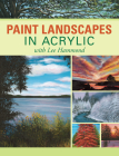 Paint Landscapes in Acrylic with Lee Hammond Cover Image