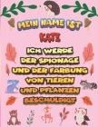 Mein Name ist Kate Ich werde der Spionage und der Färbung von Tieren und Pflanzen beschuldigt: Ein perfektes Geschenk für Ihr Kind - Zur Fokussierung Cover Image